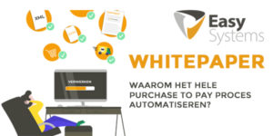 waarom het hele purchase to pay proces automatiseren
